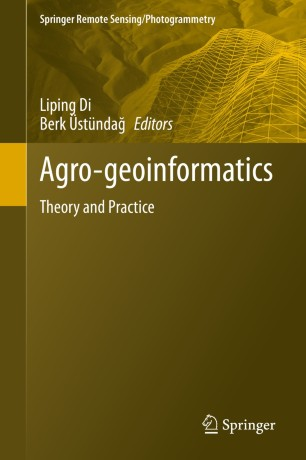 Agro-geoinformatics : Theory and Practice