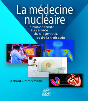 La médecine nucléaire: La radioactivité au service du diagnostic et de la thérapie