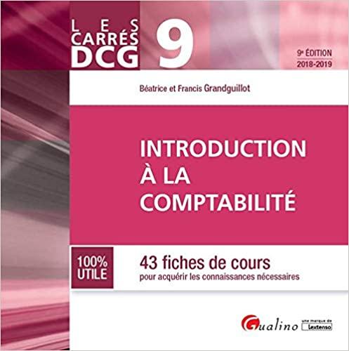 Introduction à la comptabilité DCG 9 : 43 fiches de cours pour acquérir les connaissances nécessaires