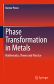 Phase Transformation in Metals : Mathematics, Theory and Practice
