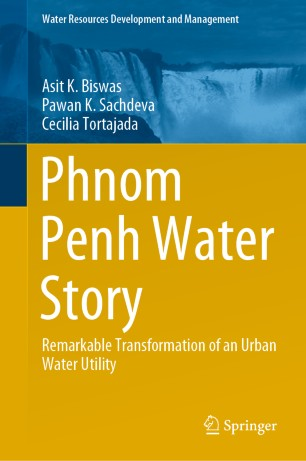 Phnom Penh Water Story : Remarkable Transformation of an Urban Water Utility