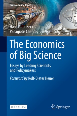 The Economics of Big Science : Essays by Leading Scientists and Policymakers