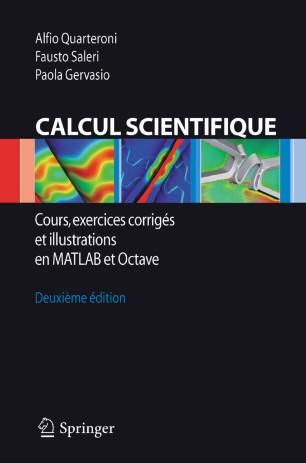 Calcul Scientifique : Cours, exercices corrigés et illustrations en MATLAB et Octave