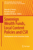 Sovereign Wealth Funds, Local Content Policies and CSR : Developments in the Extractives Sector