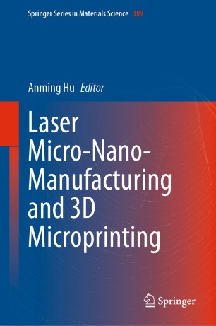 Laser Micro-Nano-Manufacturing and 3D Microprinting