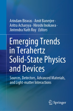 Emerging Trends in Terahertz Solid-State Physics and Devices : Sources, Detectors, Advanced Materials, and Light-matter Interactions